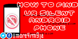 find silent android phone